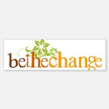 Be the change - Earthy - Floral Bumper Bumper Bumper Sticker