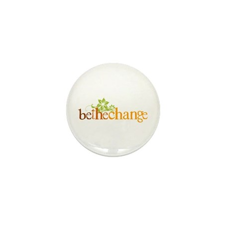 Be the change - Earthy - Floral Mini Button
