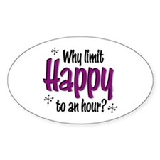 Limit Happy Hour? Oval Decal