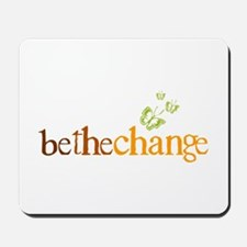 Be the change - Earthy - Butterflys Mousepad