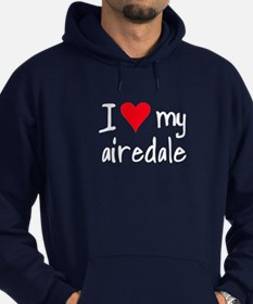 I LOVE MY Airedale Hoodie