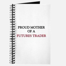 Proud Mother Of A FUTURES TRADER Journal