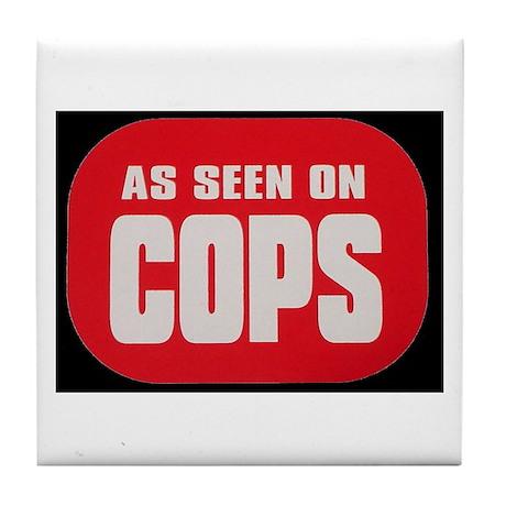 As Seen On Cops Tile Coaster