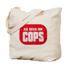 As Seen On Cops Tote Bag