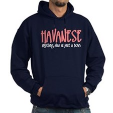 Havanese JUST A DOG Hoodie