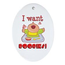 I want Boobies Oval Ornament