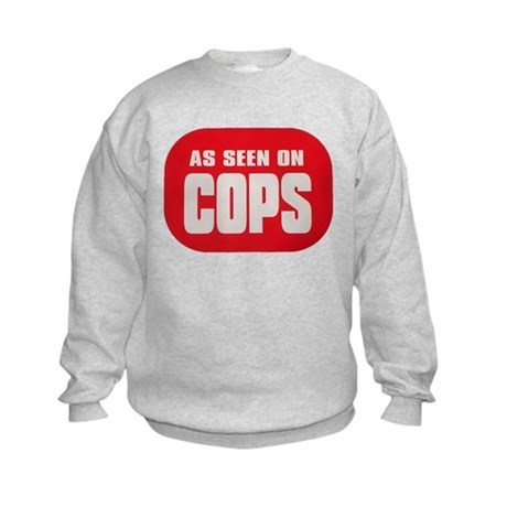 As Seen On Cops Kids Sweatshirt