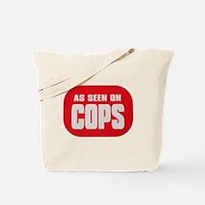 As Seen On Cops Tote Bag