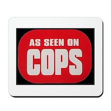 As Seen On Cops Mousepad