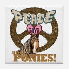 Peace Love and Ponies Tile Coaster
