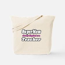 """Super Mom...Teacher"" Tote Bag"