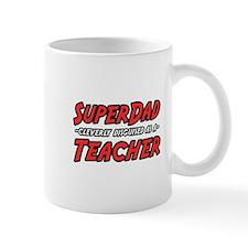 """""""Super Dad...Teacher"""" Mug"""