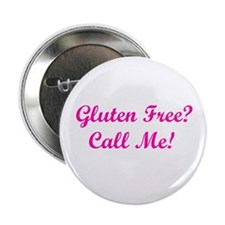 "Gluten Free? Call Me! 2.25"" Button"