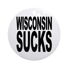 Wisconsin Sucks Ornament (Round)