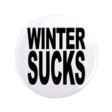 "Winter Sucks 3.5"" Button (100 pack)"