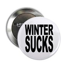 "Winter Sucks 2.25"" Button"
