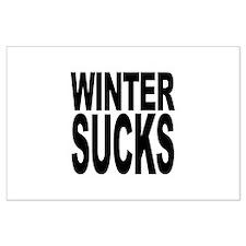 Winter Sucks Large Poster