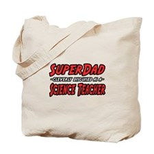 """SuperDad..Science Teacher"" Tote Bag"