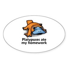 Platypuses ate my homework Oval Decal