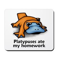 Platypuses ate my homework Mousepad