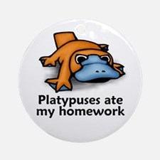 Platypuses ate my homework Ornament (Round)