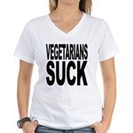 Vegetarians Suck Women's V-Neck T-Shirt