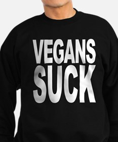 Vegans Suck Sweatshirt (dark)