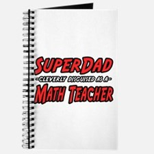 """Super Dad..Math Teacher"" Journal"