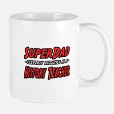 """SuperDad..History Teacher"" Mug"