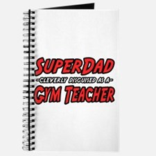 """Super Dad..Gym Teacher"" Journal"