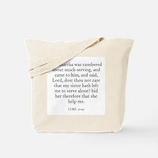LUKE  10:40 Tote Bag