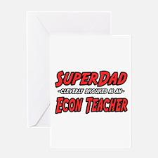 """Super Dad..Econ Teacher"" Greeting Card"
