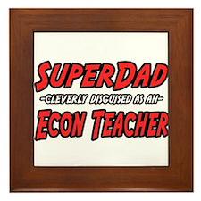 """""""Super Dad..Econ Teacher"""" Framed Tile"""