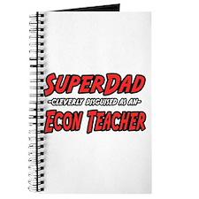 """""""Super Dad..Econ Teacher"""" Journal"""