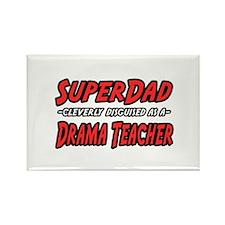 """SuperDad..Drama Teacher"" Rectangle Magnet"