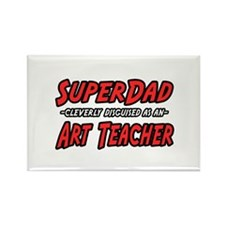 """Super Dad..Art Teacher"" Rectangle Magnet"
