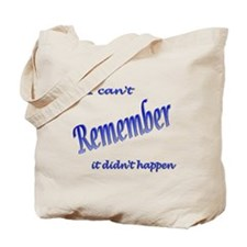If I can't Remember Tote Bag