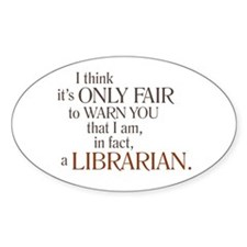 I am a Librarian! Oval Decal