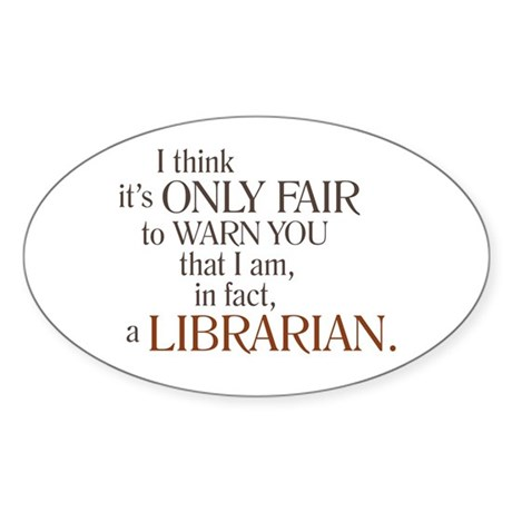 I am a Librarian! Oval Sticker