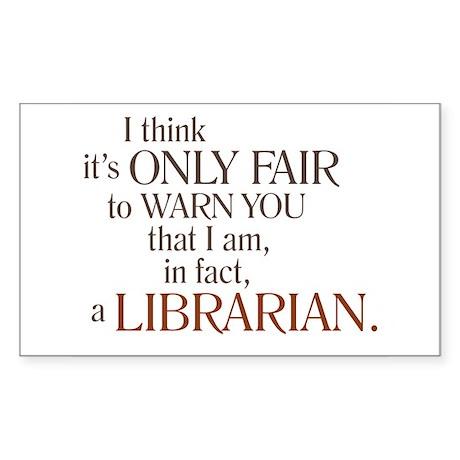 I am a Librarian! Rectangle Sticker