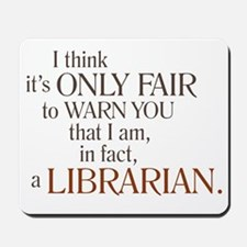 I am a Librarian! Mousepad