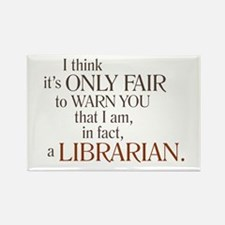 I am a Librarian! Rectangle Magnet