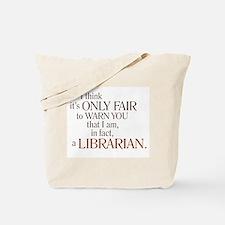 I am a Librarian! Tote Bag