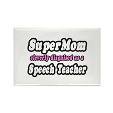 """Super Mom..Speech Teacher"" Rectangle Magnet"