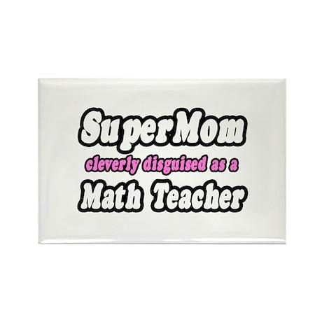 """""""Super Mom..Math Teacher"""" Rectangle Magnet"""