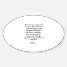 LUKE 10:13 Oval Decal