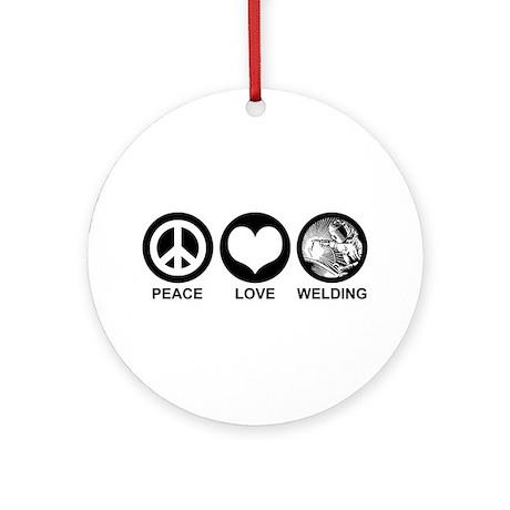 Peace Love Welding Ornament (Round)