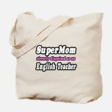 """Super Mom..English Teacher"" Tote Bag"