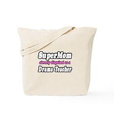 """SuperMom..Drama Teacher"" Tote Bag"