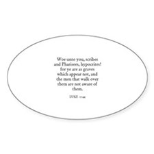 LUKE 11:44 Oval Decal